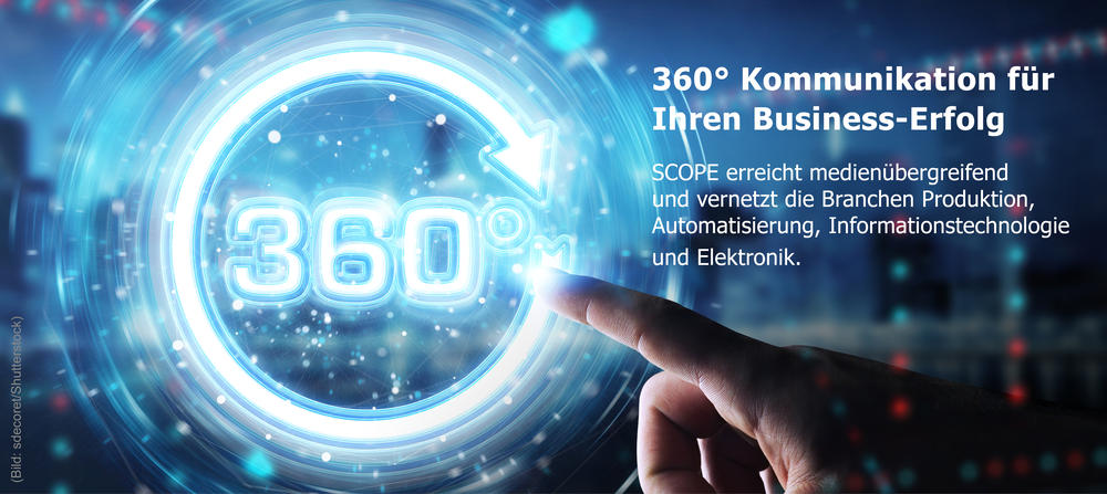 SCOPE Media | Produktion, Automatisierung, Industrial IoT | 360 Grad Kommunikation für Ihren Business-Erfolg