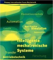 3. Internationales Forum Mechatronik: Winterthur im Zentrum der Mechatronik