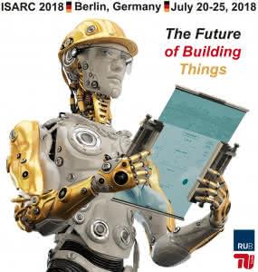 """Das """"35th International Symposium on Automation and Robotics in Construction"""" (ISARC) findet vom 22. bis 25. Juli in Berlin-Mitte und auf dem Campus Wedding der Technischen Universität Berlin statt. Experten diskutieren hier über die Digitalisierung des Bauwesens."""