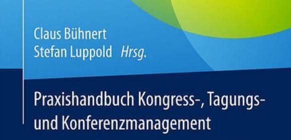 Praxishandbuch Kongress-, Tagungs- und Konferenzmanagement