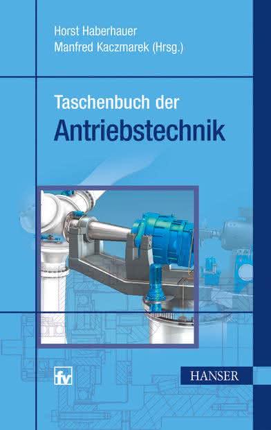 Antriebe im Überblick: Taschenbuch der Antriebstechnik