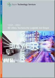 Lager und Logistik: 40 Jahre Technische Logistik bei Bayer