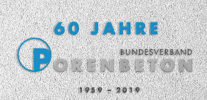 60-Jähriges-Jubiläum: Bundesverband Porenbetonindustrie feiert Geburtstag