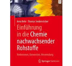 """""""Einführung in die Chemie nachwachsender Rohstoffe"""""""