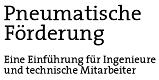 Seminar: Einführung in die pneumatische Fördertechnik